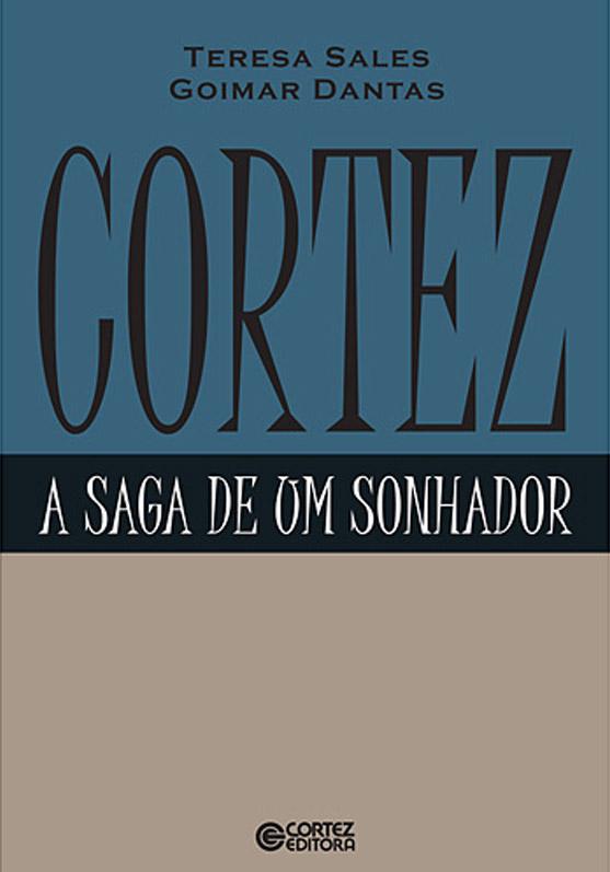 Cortez – A saga de um sonhador
