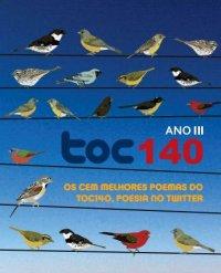 Toc 140 – Os cem melhores poemas do Toc140, poesia no twitter